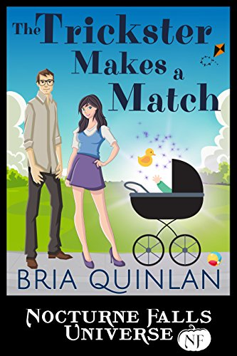 The Trickster Makes a Match: A Nocturne Falls Universe Story Quinlan, Bria
