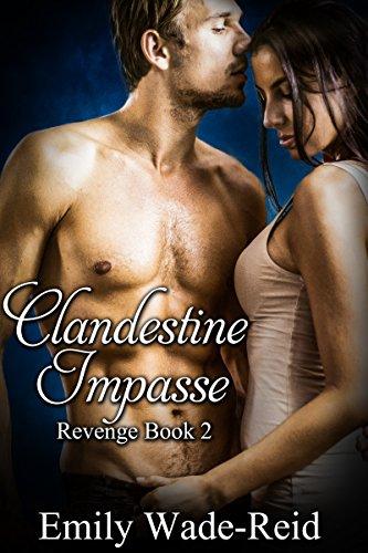 Clandestine Impasse (Revenge Book 2) Wade-Reid, Emily