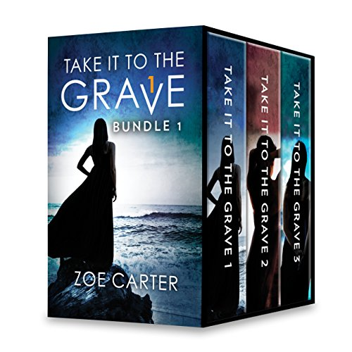 Take It to the Grave Bundle 1: Take It to the Grave Part 1 of 6\Take It to the Grave Part 2 of 6\Take It to the Grave Part 3 of 6 (Part of the Take It to the Grave Series) Carter, Zoe