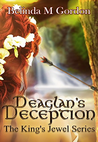 Deaglan's Deception (The King's Jewel Book 3) Gordon, Belinda M