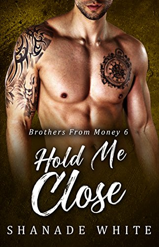 Hold Me Close: BWWM Romance (Brothers From Money Book 6) White, Shanade Club, BWWM
