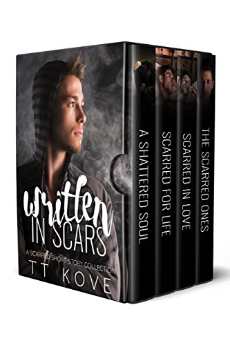 Written in Scars: A Scarred Short Story Collection Kove, T.T.