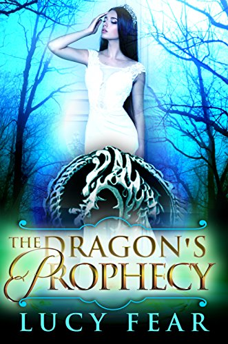 The Dragon's Prophecy (The Dragon's Throne Book 2) Fear, Lucy