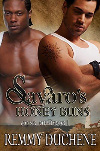 Savaro's Honey Buns (Sons of Eros Book 1) Duchene, Remmy