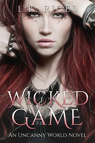 Wicked Game (Uncanny World Book 2) Rigel, L.K.