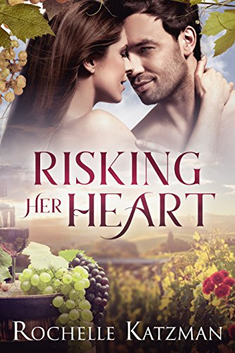 Risking Her Heart: A Contemporary Romance Novel Katzman, Rochelle