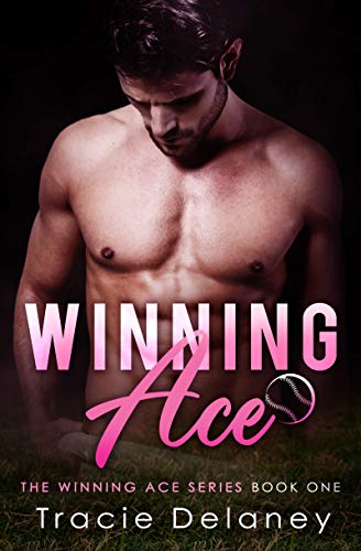 Winning Ace: A Winning Ace Novel (Book 1) Delaney, Tracie