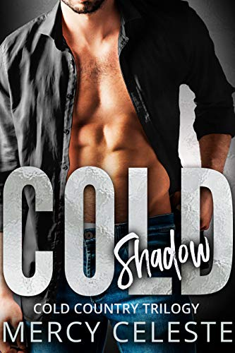 Cold Shadow (Cold Country Book 2) Celeste, Mercy