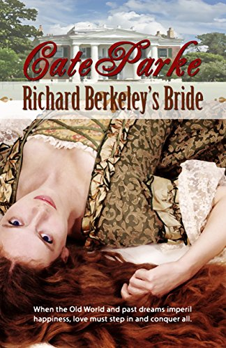 Richard Berkeley's Bride (Dreams of Oakhurst Book 1) Parke, Cate
