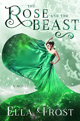 The Rose and the Beast (The Rose Saga Book 4) Frost, Ella