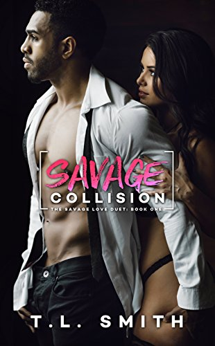 Savage Collision (A Savage Love Duet #1) Smith, T.L.
