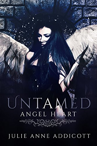 Untamed: Angel Heart (The Untamed Series Book 2) Addicott, Julie Anne