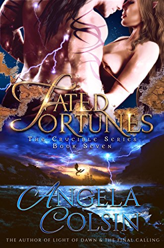 Fated Fortunes (The Crucible Book 7) Colsin, Angela