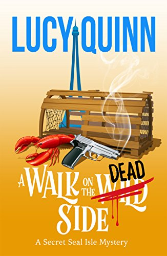 A Walk on the Dead Side (Secret Seal Isle Mysteries Book 3) Quinn, Lucy