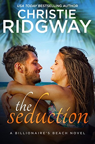 The Seduction (Billionaire's Beach Book 5) Ridgway, Christie