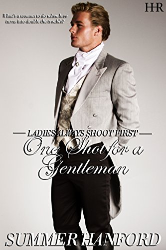 One Shot for a Gentleman (Ladies Always Shoot First Book 3) Hanford, Summer