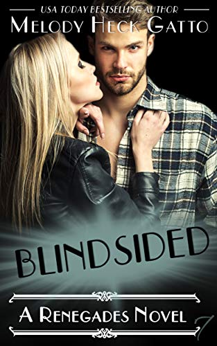 Blindsided: Renegades 7 (The Renegades Series) Heck Gatto, Melody
