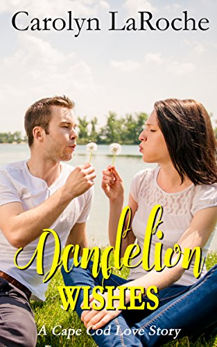 Dandelion Wishes (Cape Cod Love Book 2) LaRoche, Carolyn