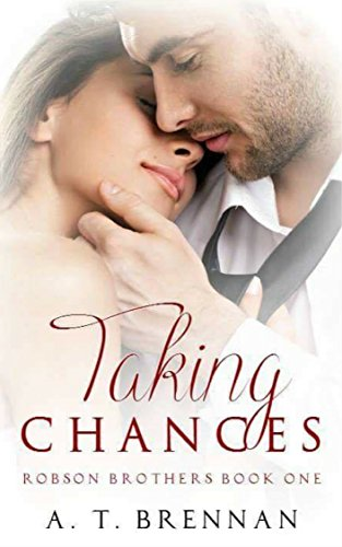 Taking Chances Robson Brothers Book 1 Brennan AT