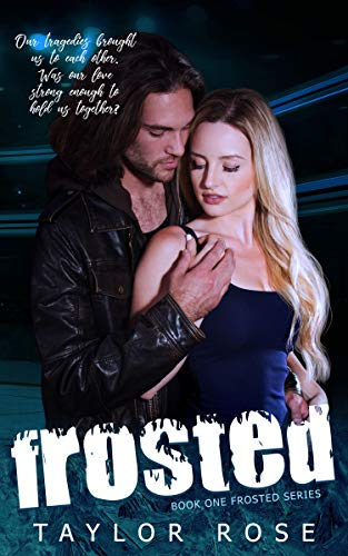 Frosted (Frosted Series Book 1) Rose, Taylor