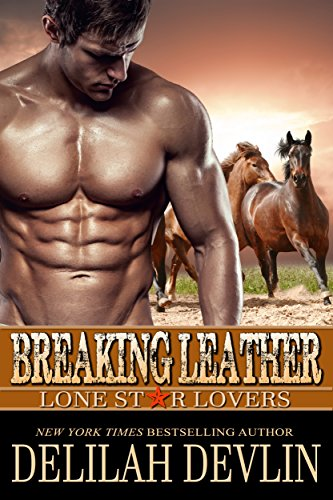 Breaking Leather (Lone Star Lovers Book 4) Devlin, Delilah