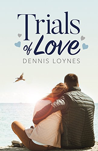 Trials of Love Loynes, Dennis Loynes , Dennis