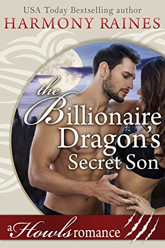 The Billionaire Dragon's Secret Son (Howls Romance) Raines, Harmony