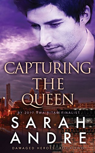 Capturing the Queen (Damaged Heroes Book 2) Andre, Sarah
