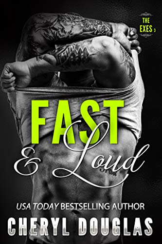 Fast and Loud (The Exes #3) Douglas, Cheryl
