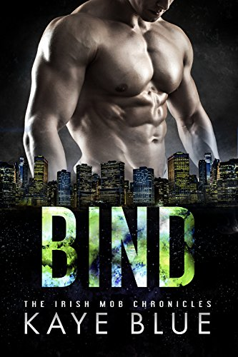 Bind (Irish Mob Chronicles Book 3) Blue, Kaye