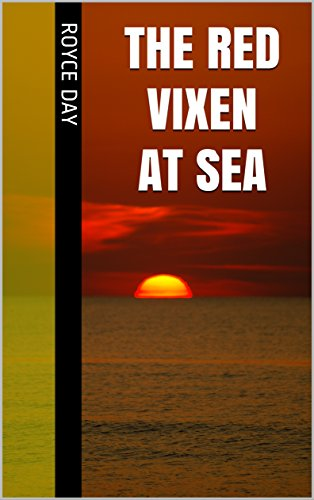 The Red Vixen at Sea (The Red Vixen Adventures Book 6) Day, Royce
