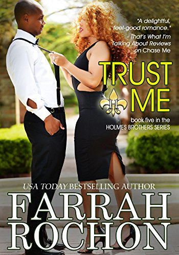 Trust Me (The Holmes Brothers Book 5) Rochon, Farrah