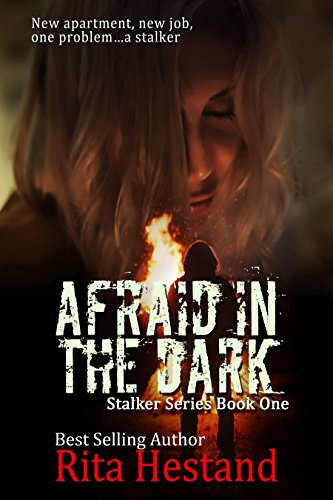 Afraid of the Dark : Stalker Series Book One Hestand, Rita