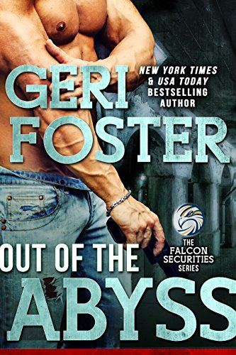 Out of the Abyss (Falcon Securities Book 7) Foster, Geri