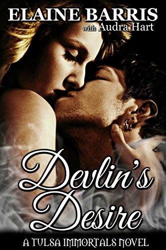 Devlin's Desire (Tulsa Immortals Book 6) Barris, Elaine Hart, Audra Immortals, Tulsa