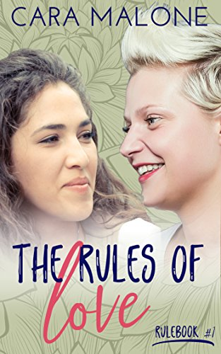 The Rules of Love: A Lesbian Romance Malone, Cara
