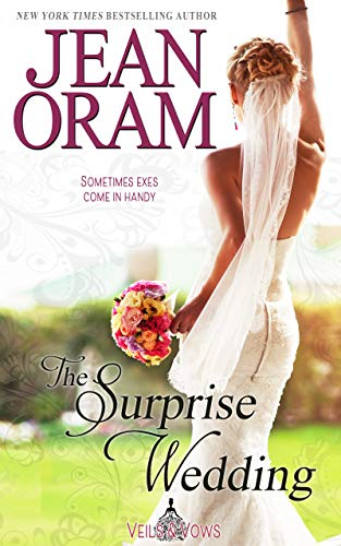 The Surprise Wedding (Veils and Vows Book 1) Oram, Jean