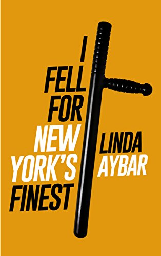 I Fell for New York's Finest: A Love Novel Aybar, Linda