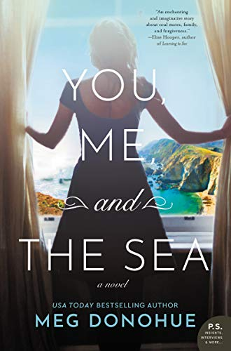 You, Me, and the Sea: A Novel  Meg Donohue