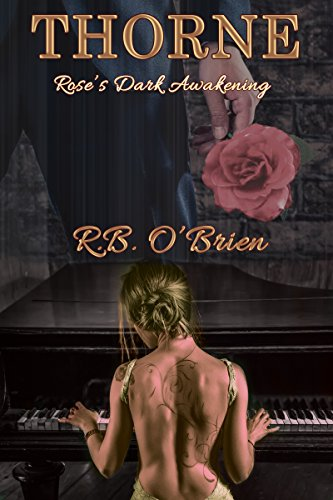 Thorne: Rose's Dark Awakening (Book 3) O'Brien, R.B.