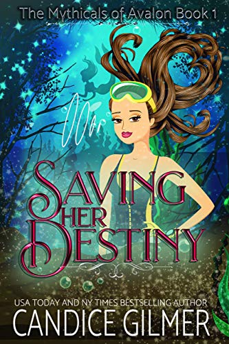 Saving Her Destiny: A Mythical Fairy Shifter Story (The Mythicals Book 1) Gilmer, Candice