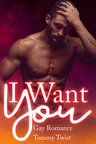 I Want You: Gay Romance Twist, Tommy