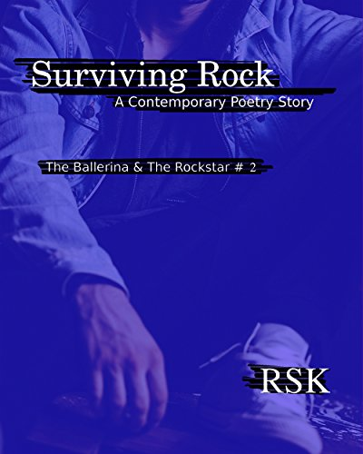 Surviving Rock (The Ballerina & the Rockstar #2) (The Ballerina & the Rockstar Book) SK, R