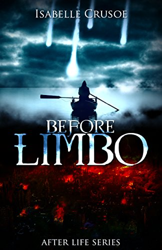 Before Limbo (After Life Book 1) Crusoe, Isabelle