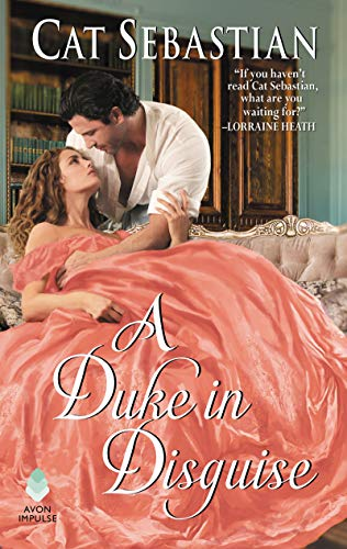 A Duke in Disguise: The Regency Impostors   Cat Sebastian