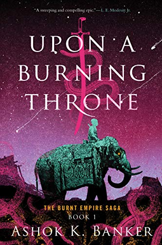 Upon a Burning Throne Ashok K. Banker