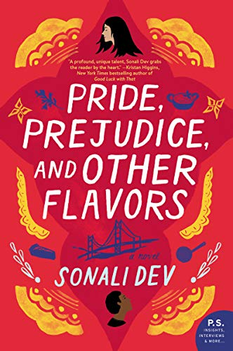 Pride, Prejudice, and Other Flavors: A Novel   Sonali Dev