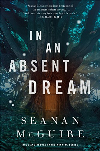 In An Absent Dream (Wayward Children) Seanan McGuire