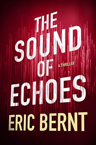The Sound of Echoes (Speed of Sound Thrillers Book 2)  Eric Bernt