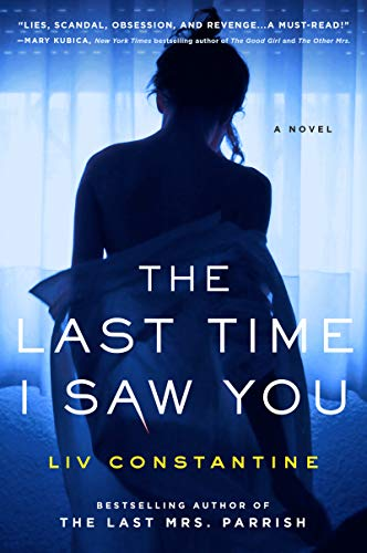 The Last Time I Saw You: A Novel   Liv Constantine